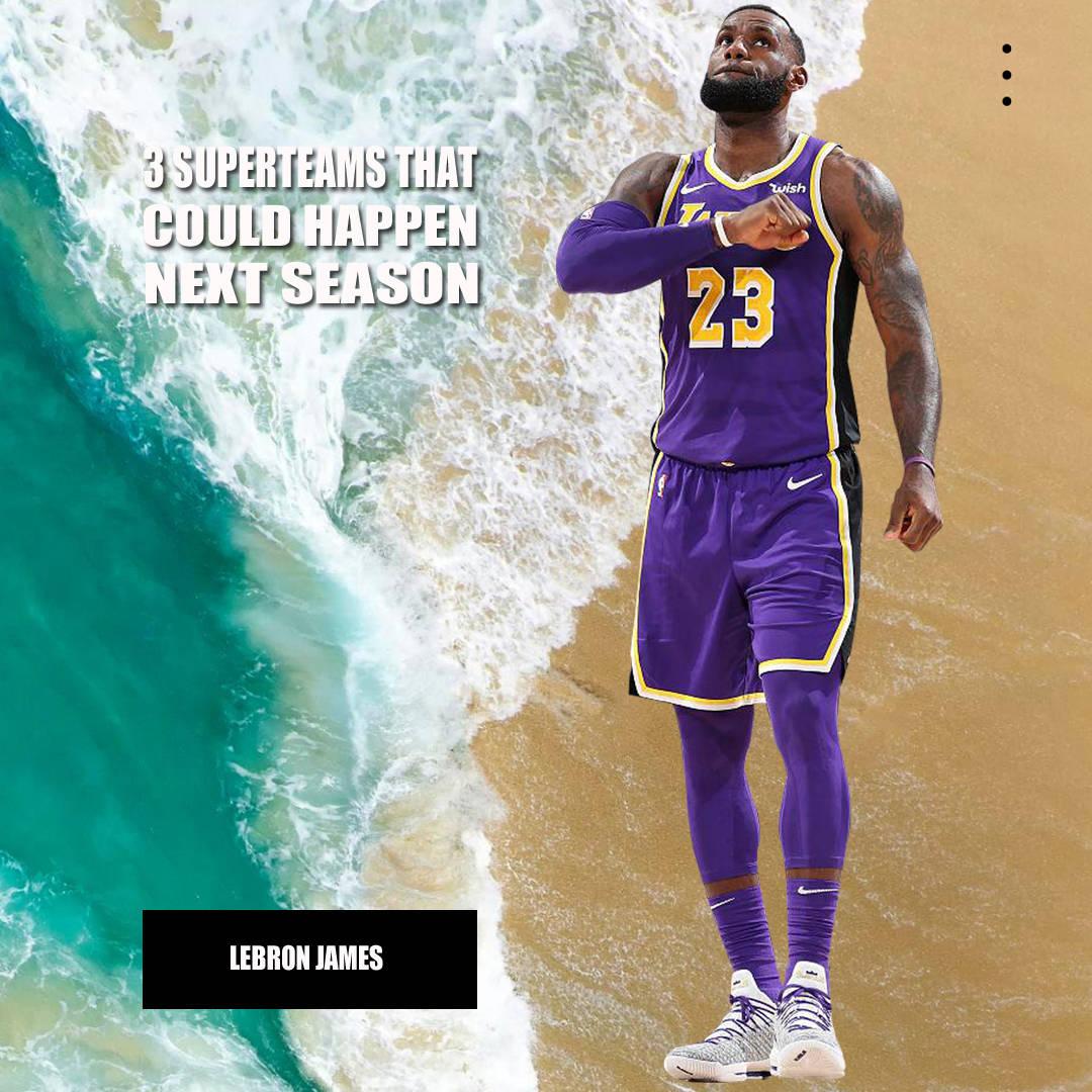 美媒曝NBA将诞生3支超级球队