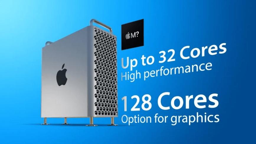 苹果 Silicon Mac Pro 将最高配置 40 个 CPU 核心及128个图形核心
